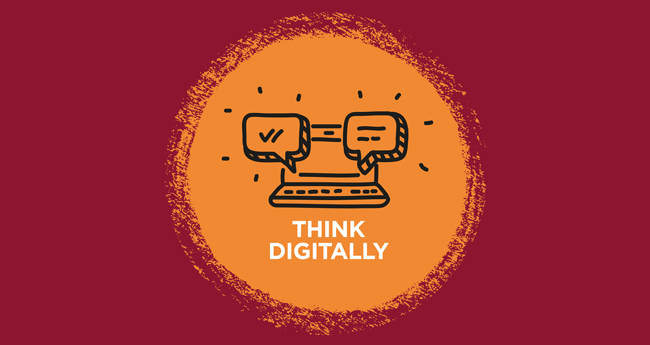 Think digitally